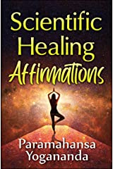 Scientific Healing Affirmations Kindle Edition