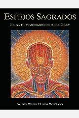 Espejos sagrados: el arte visionario de Alex Grey Paperback