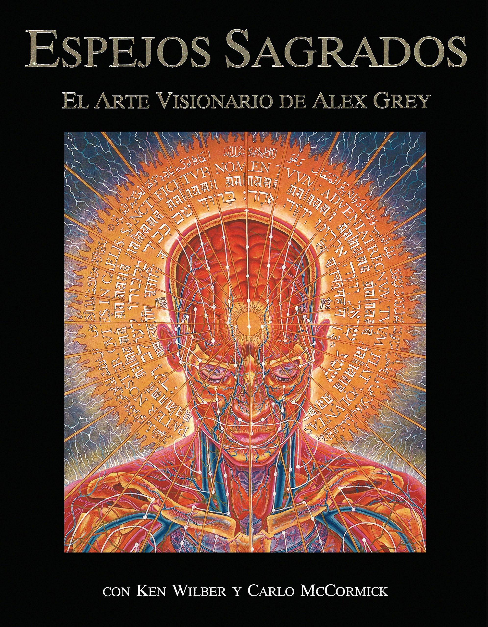 Espejos sagrados: el arte visionario de Alex Grey by ITI en Espanol