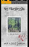 Yes Trespassing