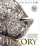 History: From the Dawn of Civilization to the Present Day: The Definitive Visual Guide