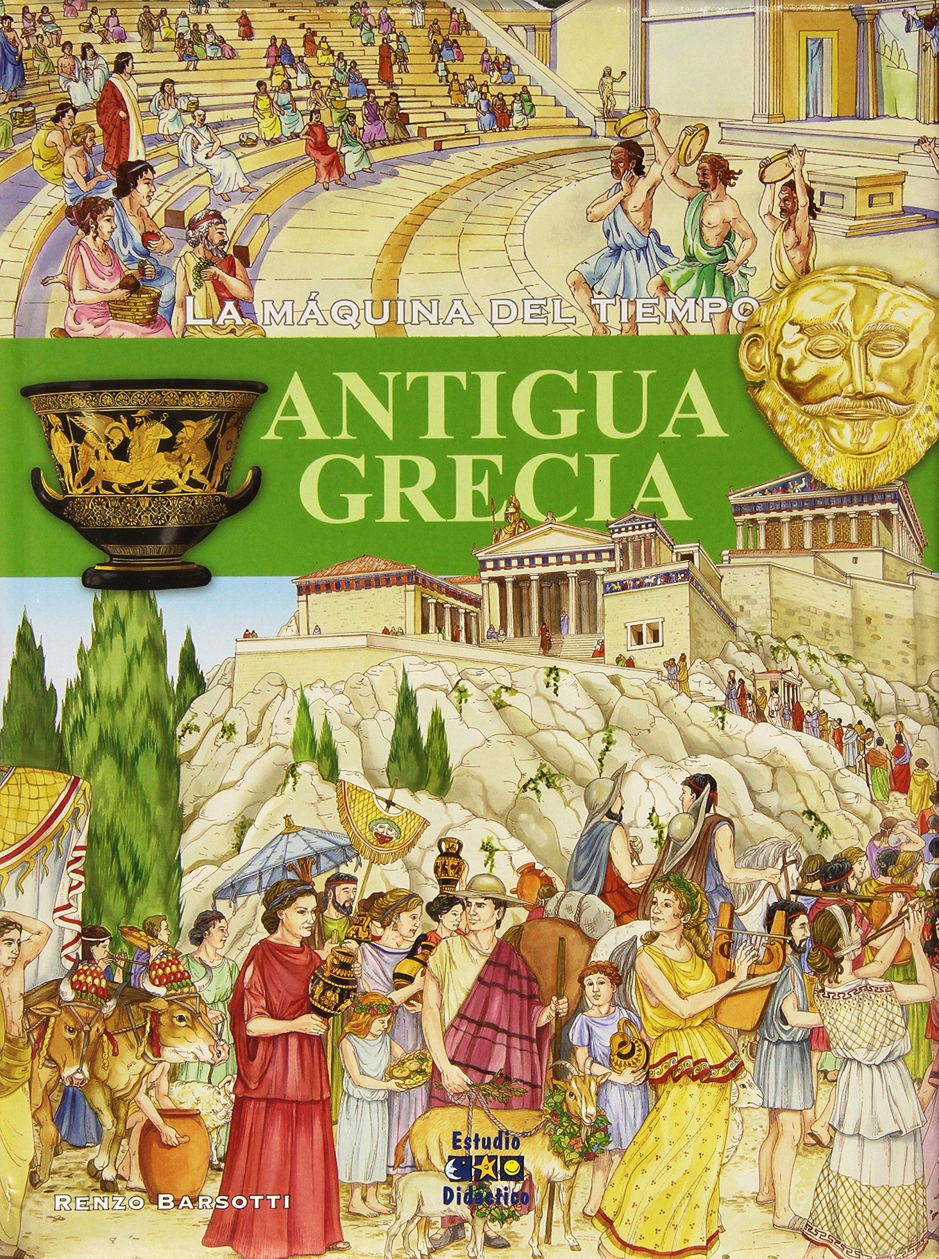 LA MAQUINA DEL TIEMPO: ANTIGUA GRECIA: 4: Amazon.es: RENZO BARSOTTI: Libros en idiomas extranjeros