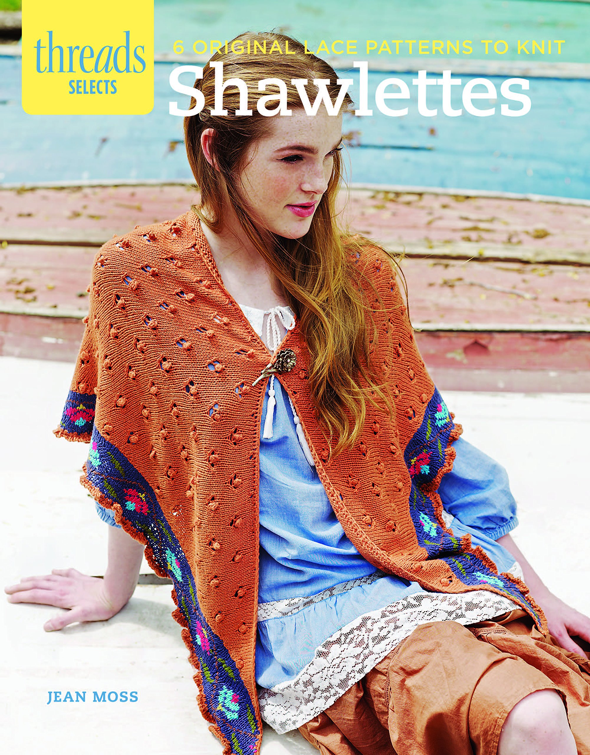 Download Shawlettes: 6 original lace patterns to knit (Threads Selects) ebook