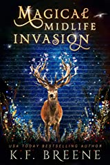 Magical Midlife Invasion: A Paranormal Women's Fiction Novel (Leveling Up Book 3) Kindle Edition