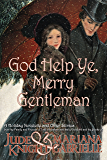 God Help Ye, Merry Gentleman