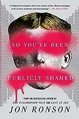 So You've Been Publicly Shamed Kindle Edition