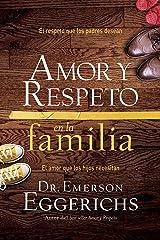 Amor y respeto en la familia: El respeto que los padres desean, el amor que los hijos necesitan (Spanish Edition) Kindle Edition