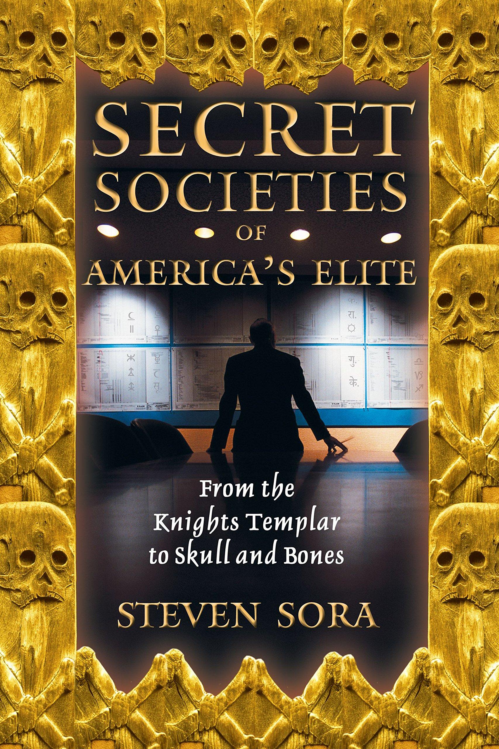 Secret Societies of America's Elite: From the Knights Templar to Skull and Bones
