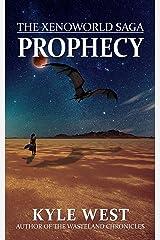 Prophecy (The Xenoworld Saga Book 1) Kindle Edition
