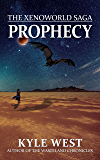 Prophecy (The Xenoworld Saga Book 1)