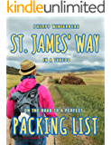 St. James' Way in a Tuxedo: On the road to a perfect packing list. An equipment guide. Making a pilgrimage with a 3-kg backpack: Safer, healthier,  more comfortable