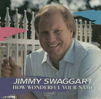 Jimmy Swaggart - Jimmy Swaggart How Wonderful Your Name - Amazon com