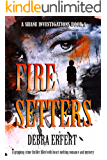Fire Setters: A Shane Investigations: A gripping crime thriller filled with heart-melting romance and mystery