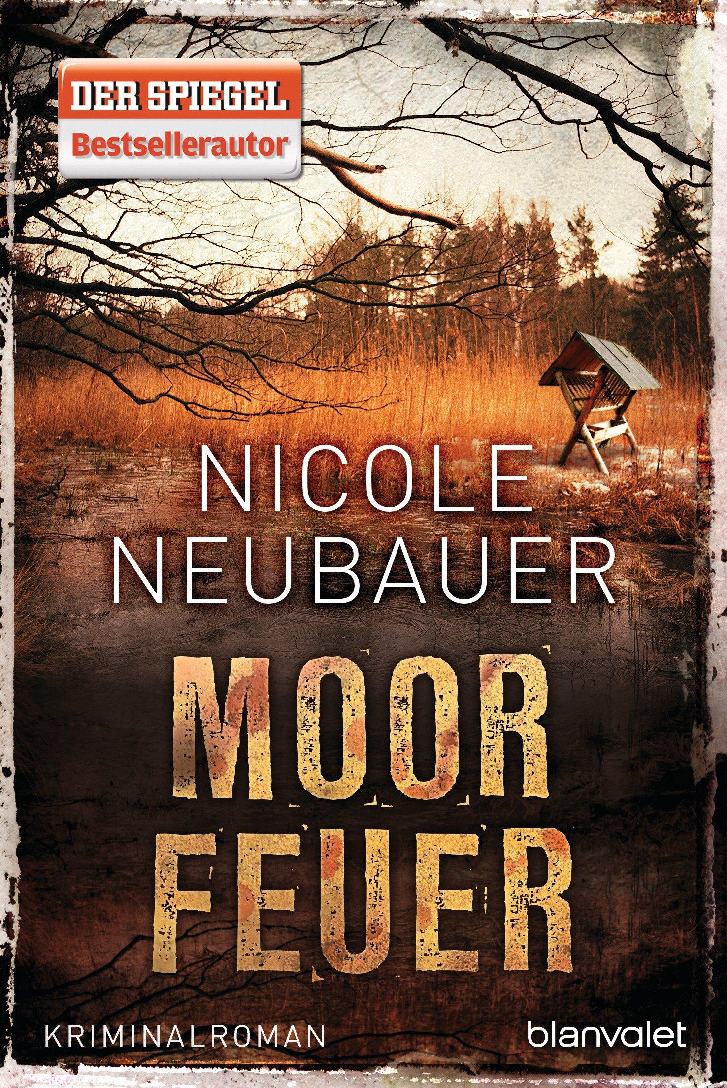 Moorfeuer: Kriminalroman (kommissar Waechter, Band 2): Amazon: Nicole  Neubauer: B�cher