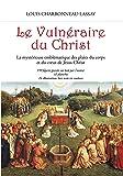 Le vulnéraire du Christ : La mystérieuse emblématique des plaies du corps et du cœur de Jésus-Christ