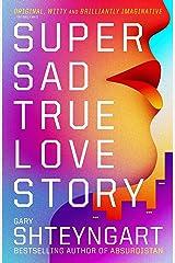 Super Sad True Love Story Kindle Edition