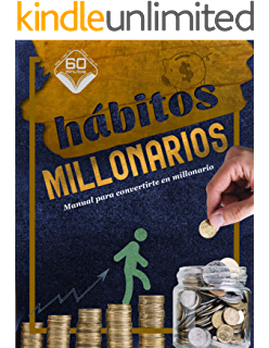 Hábitos Millonarios: Manual para convertirte en millonario (Spanish Edition)