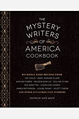 The Mystery Writers of America Cookbook: Wickedly Good Meals and Desserts to Die For Hardcover