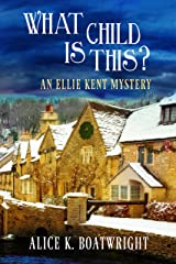 What Child Is This? (Ellie Kent Mystery series Book 2) Kindle Edition