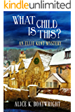 What Child Is This?: An Ellie Kent Mystery (Ellie Kent Mystery series Book 2)