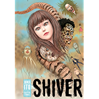 Shiver: Junji Ito Selected Stories book cover