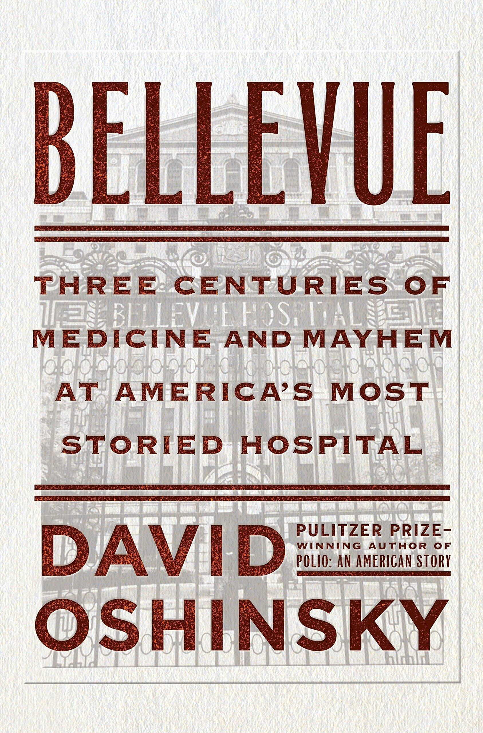 Image result for bellevue three centuries of medicine and mayhem at america's most storied hospital