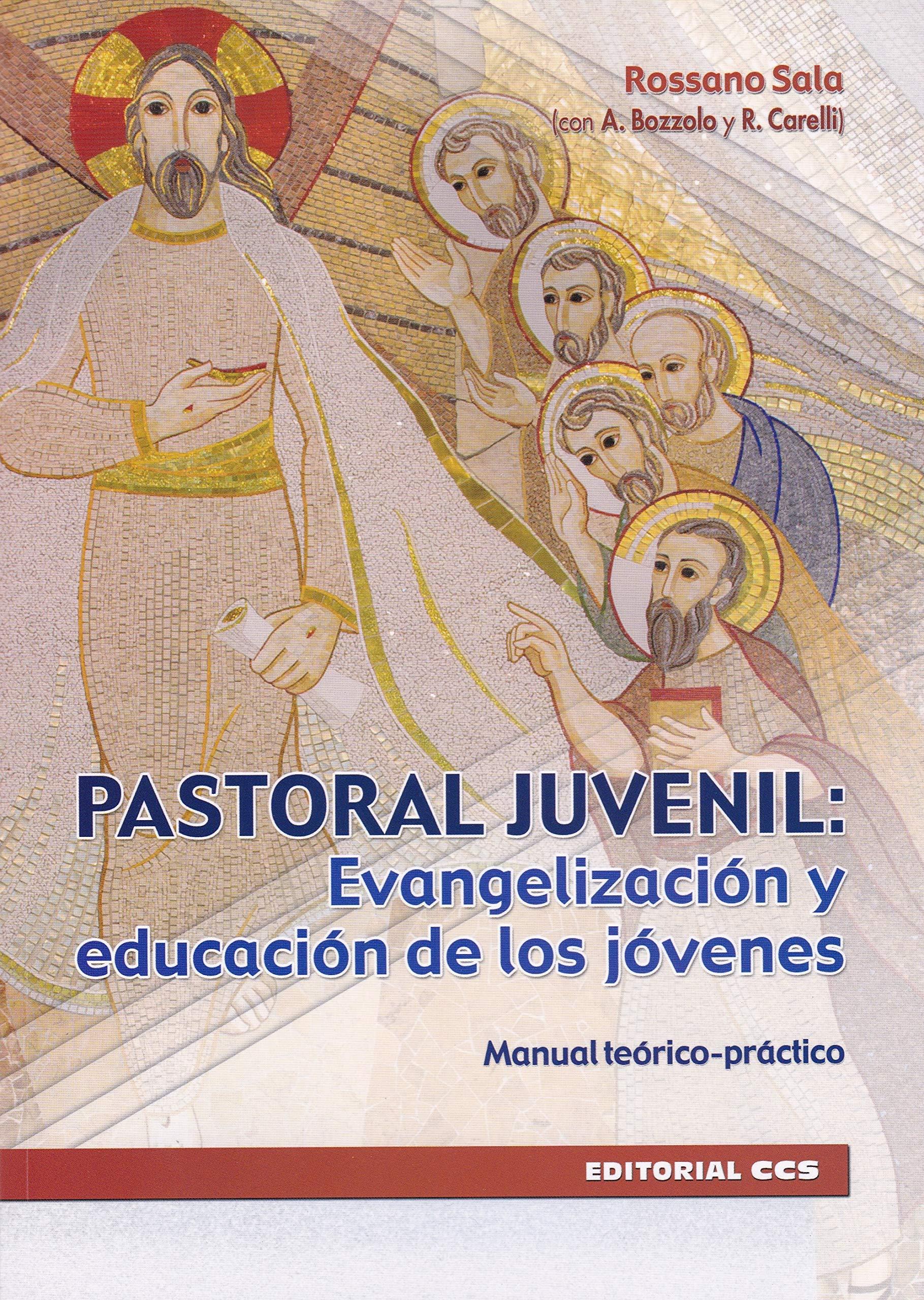 Pastoral juvenil: Evangelizacion y Educa Claves cristianas: Amazon.es: Sala, Rossano: Libros