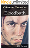 "The Centurion Chronicles Book Nine ""Bloodbath"""