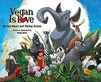 Vegan Is Love: Having Heart And Taking