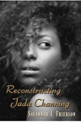 Reconstructing Jada Channing: A Second Chance Romance Kindle Edition