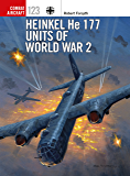 Heinkel He 177 Units of World War 2 (Combat Aircraft Book 123)
