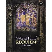 Gabriel Faure: Requiem (Full Score) (Dover Vocal Scores)