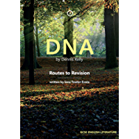 DNA by Dennis Kelly: Routes to Revision (Oberon Books)