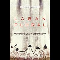 Laban plural: Arte do movimento, pesquisa e genealogia da práxis de Rudolf Laban no Brasil (Portuguese Edition) book cover