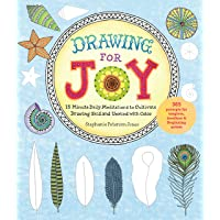 Drawing for Joy: 15-Minute Daily Meditations to Cultivate Drawing Skill and Unwind with Color