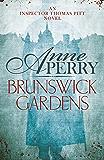 Brunswick Gardens (Thomas Pitt Mystery, Book 18): A thrilling journey into corruption and murder in Victorian London (Charlotte & Thomas Pitt series)