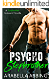 Psycho Stepbrother (A Novella)