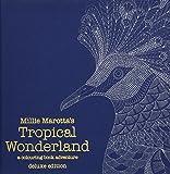 Millie Marottas Tropical Wonderland A Colouring Book Adventure Colouring Books Millie