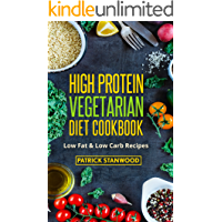 Vegetarian: Vegetarian High Protein Cookbook-Low Fat & Low Carb Recipes (Slow cooker,crockpot,Cast Iron) (Optimal Living…