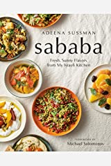 Sababa: Fresh, Sunny Flavors From My Israeli Kitchen: A Cookbook Kindle Edition