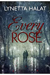 Every Rose Kindle Edition