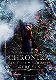 Chronika: Aus dem Chaos geboren