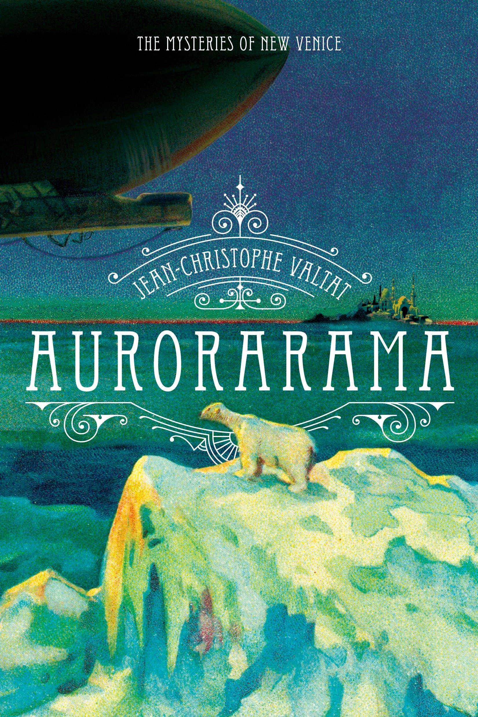 Aurorarama: A Novel (The Mysteries of New Venice) pdf epub