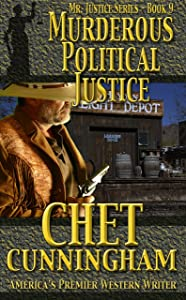 Murderous Political Justice (Mr. Justice Book 9)