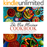 The New Mexican Cookbook: Authentic and Easy Mexican Recipes for Great Food