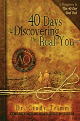 40 Days to Discovering the Real You: Learning to Live Authentically Kindle Edition