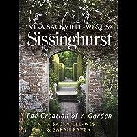 Vita Sackville-West's Sissinghurst: The Creation of a Garden (English Edition)