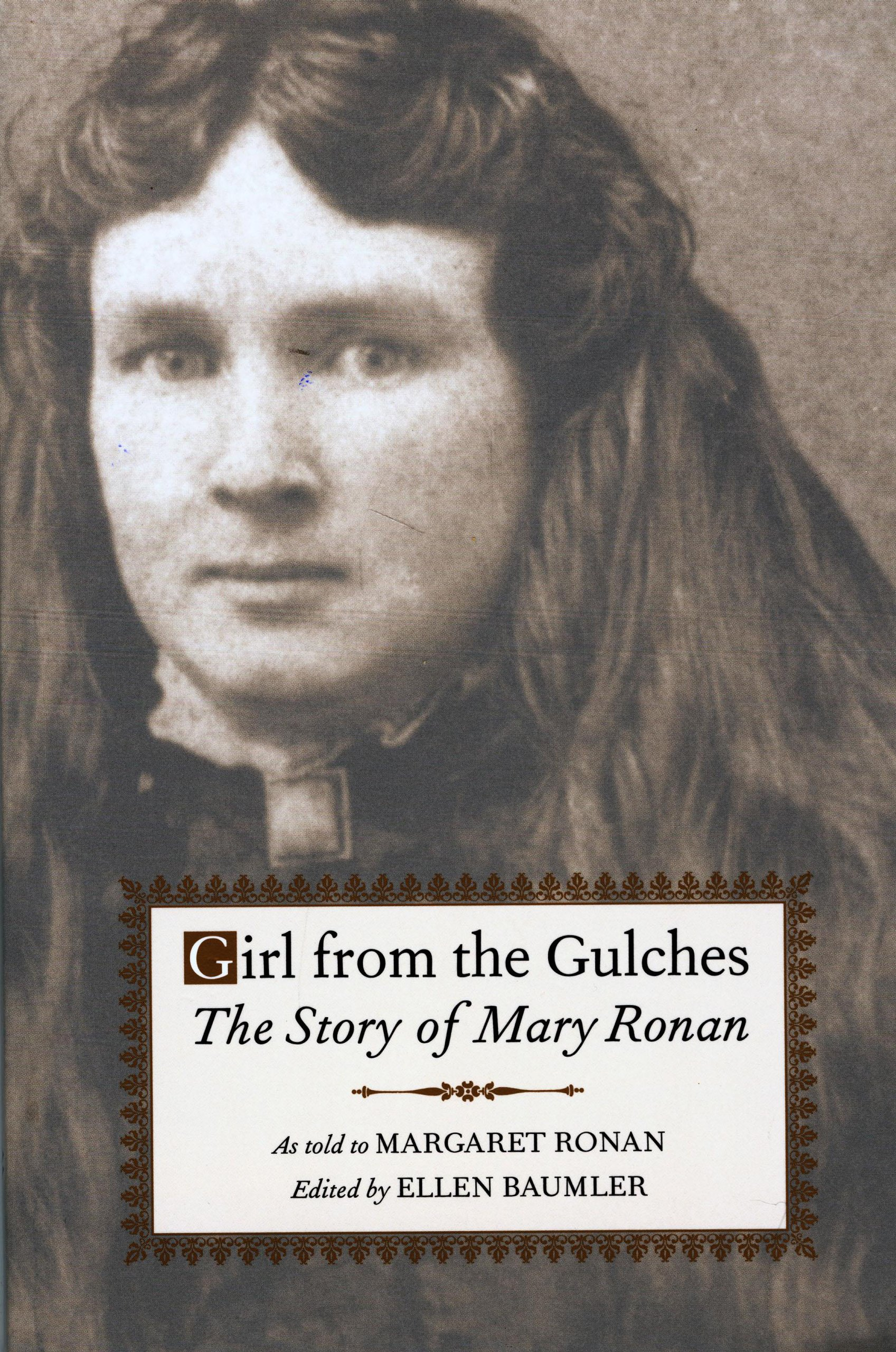Girl from the Gulches: The Story of Mary Ronan: Baumler, Ellen: 9780917298974: Amazon.com: Books