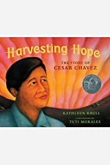 Harvesting Hope: The Story of Cesar Chavez (Pura Belpre Honor Book. Illustrator (Awards)) Kindle Edition