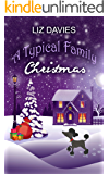 A Typical Family Christmas: A heartwarming, laugh-out-loud holiday read